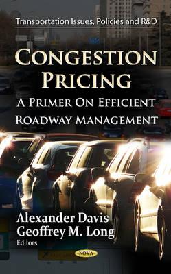 Congestion Pricing: A Primer on Efficient Roadway Management (Hardback)