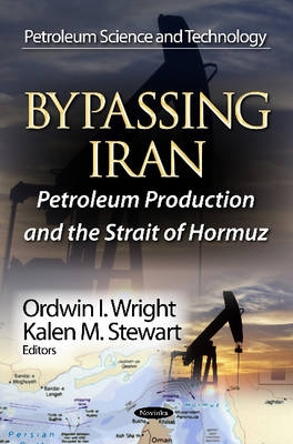 Bypassing Iran: Petroleum Production & the Strait of Hormuz (Paperback)