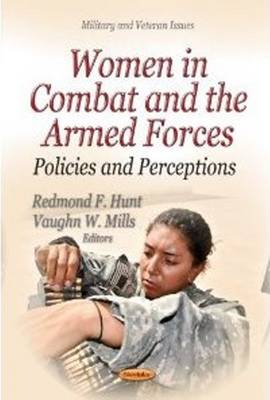 Women in Combat & the Armed Forces: Policies & Perceptions (Paperback)