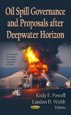 Oil Spill Governance & Proposals After Deepwater Horizon (Hardback)