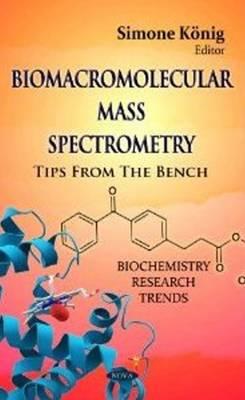 Biomacromolecular Mass Spectrometry: Tips from the Bench (Hardback)