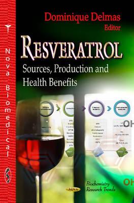 Resveratrol: Sources, Production & Health Benefits (Hardback)