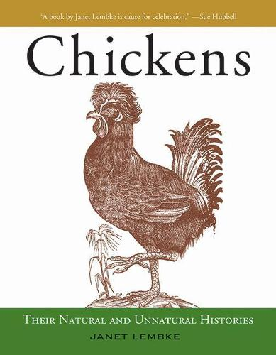 Chickens: Their Natural and Unnatural Histories (Hardback)