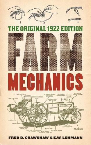 Farm Mechanics: The Original 1922 Edition (Paperback)