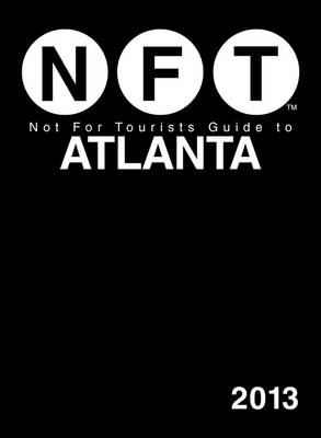 Not for Tourists Guide to Atlanta 2013 - Not for Tourists (Paperback)