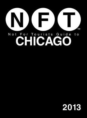 Not For Tourists Guide to Chicago 2013 (Paperback)