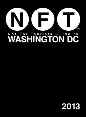 Not For Tourists Guide to Washington DC 2013 (Paperback)