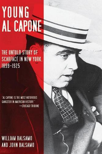 Young Al Capone: The Untold Story of Scarface in New York, 1899-1925 (Paperback)