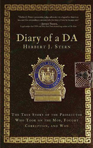Diary of a DA: The True Story of the Prosecutor Who Took on the Mob, Fought Corruption, and Won (Hardback)