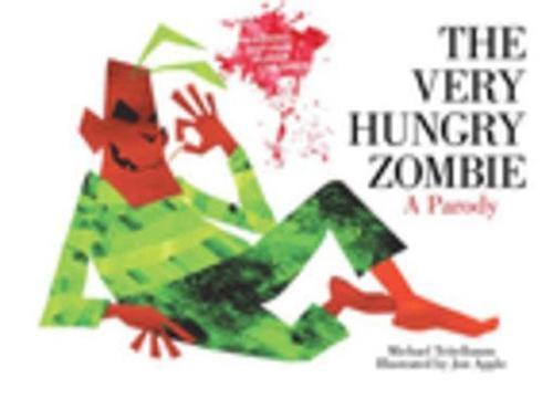 The Very Hungry Zombie: A Parody (Hardback)