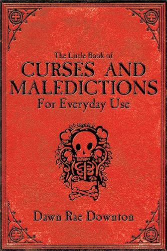 The Little Book of Curses and Maledictions for Everyday Use (Paperback)