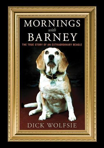 Mornings with Barney: The True Story of an Extraordinary Beagle (Paperback)