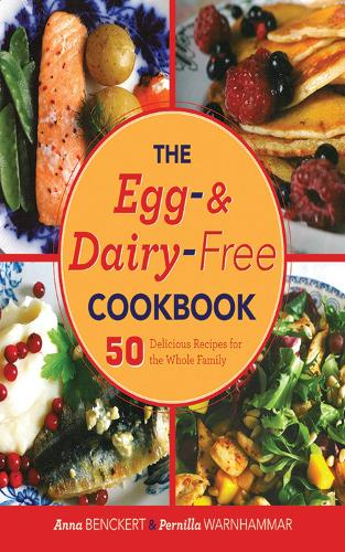 The Egg- and Dairy-Free Cookbook: 50 Delicious Recipes for the Whole Family (Hardback)