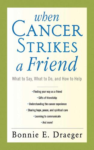 When Cancer Strikes a Friend: What to Say, What to Do, and How to Help (Paperback)