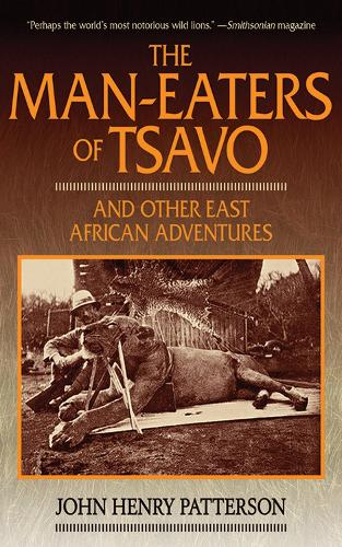 The Man-Eaters of Tsavo: And Other East African Adventures (Paperback)