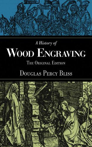 A History of Wood Engraving: The Original Edition (Paperback)