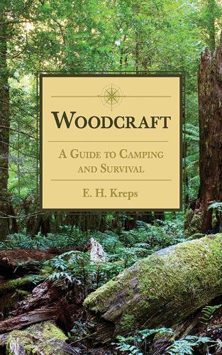 Woodcraft: A Guide to Camping and Survival (Paperback)