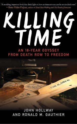 Killing Time: An 18-Year Odyssey from Death Row to Freedom (Paperback)