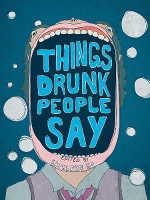 Things Drunk People Say (Paperback)