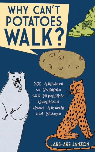 Why Can't Potatoes Walk?: 200 Answers to Possible and Impossible Questions about Animals and Nature (Paperback)