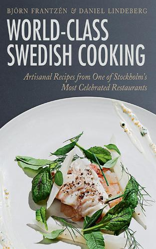 World-Class Swedish Cooking: Artisanal Recipes from One of Stockholm's Most Celebrated Restaurants (Hardback)