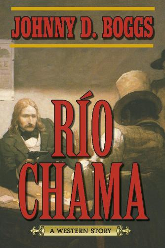 Rio Chama: A Western Story (Paperback)