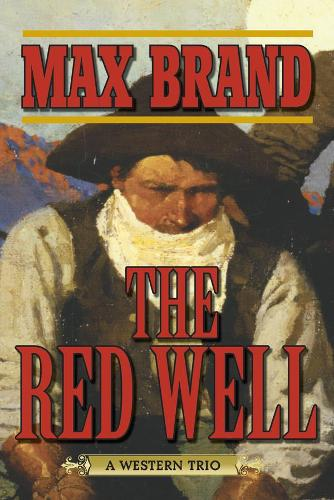 The Red Well: A Western Trio (Paperback)