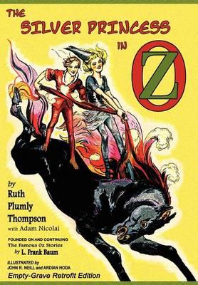 The Silver Princess in Oz: Empty-Grave Retrofit Edition (Hardback)