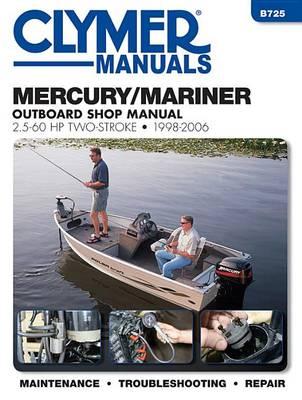 Mercury/Mariner 2.5-60 Hp 2-Stroke Outboard Clymer: 1998 - 06 (Paperback)