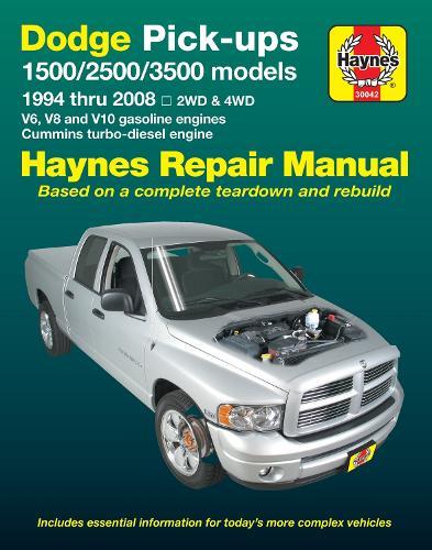 Dodge Pick-Ups 1500, 2500 & 3500 Models, 1994 Thru 2008 Haynes Repair Manual: 2wd & 4WD - V6, V8 and V10 Gasoline Engines - Cummins Turbo-Diesel Engine - Haynes Automotive (Paperback)