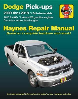 Dodge Pick-Ups 2009 Thru 2018 Haynes Repair Manual: Full-Size Models * 2wd & 4WD * V6 and V8 Gasoline Engines * Cummins Turbo-Diesel Engine - Haynes Automotive (Paperback)
