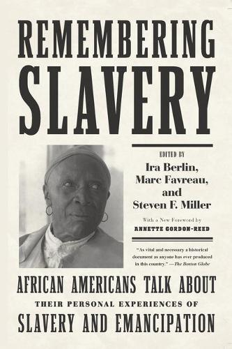 Remembering Slavery: African Americans Talk About Their Personal Experiences of Slavery and Emancipation (Paperback)