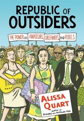 Republic Of Outsiders: The Power of Amateurs, Dreamers and Rebels (Paperback)
