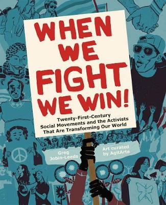 When We Fight, We Win: Twenty-First-Century Social Movements and the Activists That Are Transforming Our World (Paperback)