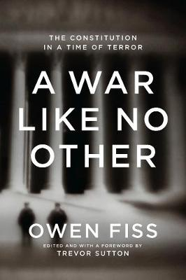 A War Like No Other: The Constitution in a Time of Terror (Hardback)