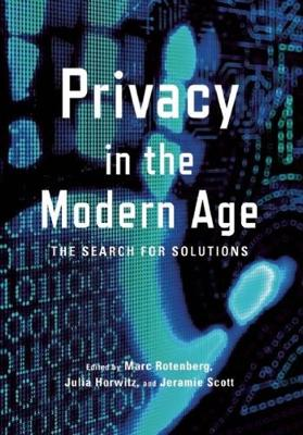 Privacy In The Modern Age: The Search for Solutions (Hardback)