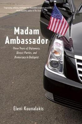 Madam Ambassador: Three Years in Budapest (Hardback)