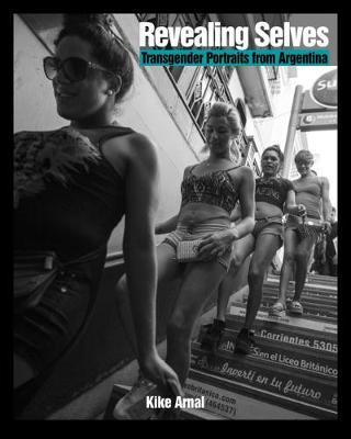 Revealing Selves: Transgender Portraits from Argentina (Paperback)