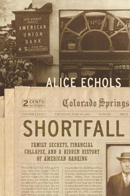 Shortfall: Family Secrets, Financial Collapse, and a Hidden History of American Banking (Hardback)