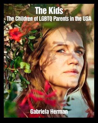 The Kids: The Children of LGBTQ Parents in the USA (Paperback)