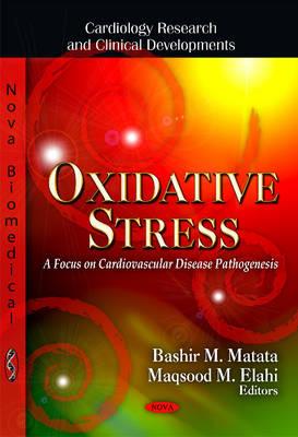 Oxidative Stress: A Focus on Cardiovascular Disease Pathogenesis (Paperback)