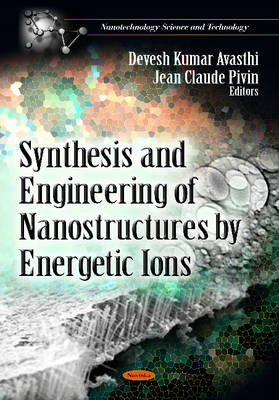 Synthesis & Engineering of Nanostructures by Energetic Ions (Paperback)