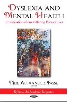 Dyslexia & Mental Health: Investigations from Differing Perspectives (Hardback)