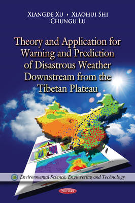 Theory & Application for Warning & Prediction of Disastrous Weather Downstream from the Tibetan Plateau (Paperback)