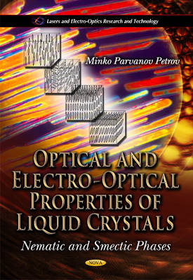 Optical & Electro-Optical Properties of Liquid Crystals: Nematic & Smectic Phases (Paperback)
