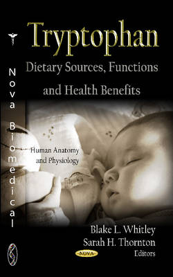 Tryptophan: Dietary Sources, Functions & Health Benefits (Hardback)