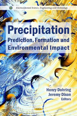 Precipitation: Prediction, Formation & Environmental Impact (Hardback)