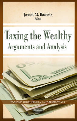Taxing the Wealthy: Arguments & Analysis (Paperback)