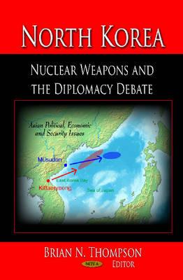 North Korea: Nuclear Weapons & the Diplomacy Debate (Hardback)