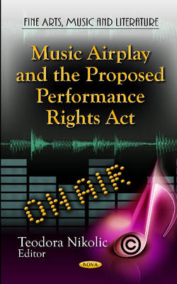 Music Airplay & the Proposed Performance Rights Act (Hardback)